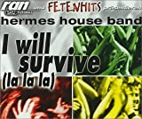 HERMES I Will Survive