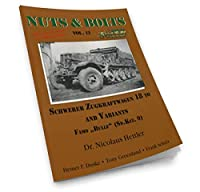 Nuts & Bolts Vol.12: 18トン/ファモ[NB12]SCHWERER ZUGKRAFTWAGEN 18 TO AND VARIANTS