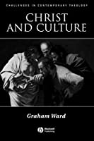 Christ and Culture (Challenges in Contemporary Theology)