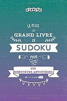 Le plus grand livre de Sudoku pour les directeurs artistiques