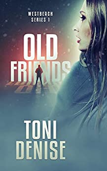 Old Friends: Westbeach Series 1 by [Denise, Toni]