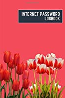 internet password logbook: 6x9 cute internet password book | cool internet password log book paper with page numbers | internet password logbook | internet password notebook journal paper | tulip nature plant flower bright pink color