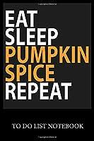 Eat Sleep Pumpkin Spige Repeat: To Do & Dot Grid Matrix Checklist Journal, Task Planner Daily Work Task Checklist Doodling Drawing Writing and Handwriting & Calligraphy Minimalist