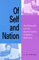 Of Self and Nation: Autobiography and the Representation of Modern Indonesia