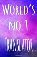 World's No.1 Translator: The perfect gift for the professional in your life - 119 page lined journal