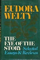 Eye of the Story: Selected Essays and Reviews