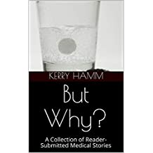 But Why? : A Collection of Reader-Submitted Medical Stories