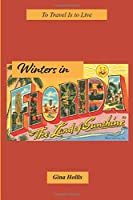 To TRAVEL is to LIVE: Winters in Florida