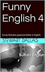 Funny English 4: Funny Mistakes Japanese Make in English (English Edition)