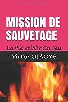 MISSION DE SAUVETAGE: Vie  et Or en Jeu