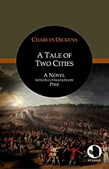 A Tale of Two Cities: A Novel with Illustrations by Phiz (ApeBook Classics 37) by [Dickens, Charles]