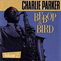 Vol. 2-Bebop & Bird