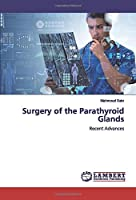 Surgery of the Parathyroid Glands: Recent Advances