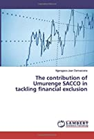 The contribution of Umurenge SACCO in tackling financial exclusion