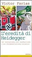L'eredità di Heidegger (nel neonazismo, nel neofascismo e nel fondamentalismo islamico)