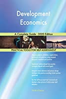 Development Economics A Complete Guide - 2020 Edition