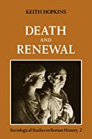 Death and Renewal (Sociological Studies in Roman History)
