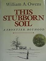 This Stubborn Soil: A Frontier Boyhood