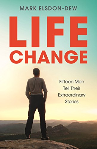 Life Change: Fifteen Men Tell Their Extraordinary Stories (ALPHA BOOKS) (English Edition)