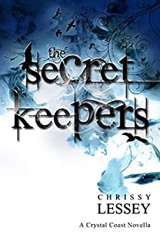 The Secret Keepers: Prequel to the Crystal Coast Series by [Lessey, Chrissy]