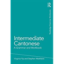 Intermediate Cantonese: A Grammar and Workbook (Grammar Workbooks)