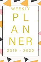 Weekly Planner 2019 - 2020: Monthly Planner Schedule - 1 week at a glance - Calendar with Checklists and Notes Daily To Do's Academic Organizer Small Notebook Agenda Diary Office Supplies Happy Paper Budget Cute Day Planer School Simple Modern Teacher