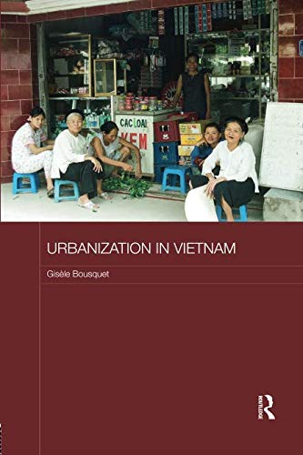 Urbanization in Vietnam (Routledge Contemporary Southeast Asia Series)