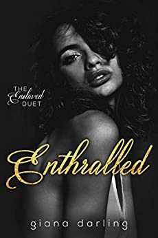 Enthralled (The Enslaved Duet Book 1) by [Darling, Giana]