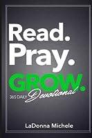 Read. Pray. GROW.: 365 Day Devotional [並行輸入品]