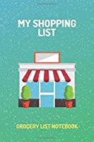 "Shopping Organizer - ""MY SHOPPING LIST"" - (100 Pages, Daily Shopping Notebook, Perfect For a Gift, Shopping Organizer Notebook, Grocery List Notebook)"
