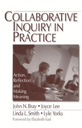 Download Collaborative Inquiry in Practice: Action, Reflection, and Making Meaning 0761906479