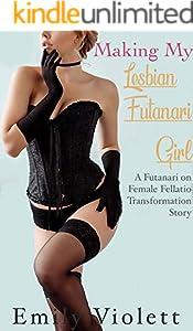 Making My Lesbian Futanari Girl: An Explicit Lesbian Futanari on Female Transformation Fellatio Age Gap Fantasy Adventure (Futanari Lesbian Mommies Book 1) (English Edition)
