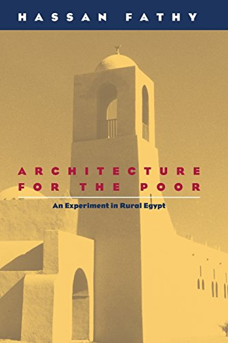Download Architecture for the Poor: An Experiment in Rural Egypt (Phoenix Books) 0226239160