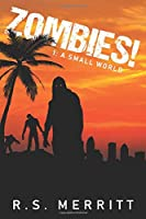 Zombies!: Book 1: A Small World