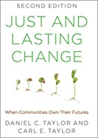 Just and Lasting Change: When Communities Own Their Futures