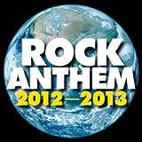 ロック・アンセム2012-2013