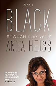 Am I Black Enough For You? by [Heiss, Anita]