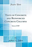 Tests of Concrete and Reinforced Concrete Columns: Series of 1907 (Classic Reprint)【洋書】 [並行輸入品]
