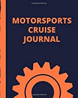 Motorsports Cruise Journal: Cruise Port and Excursion Organizer, Travel Vacation Notebook, Packing List Organizer, Trip Planning Diary, Itinerary Activity Agenda, Countdown Is On.