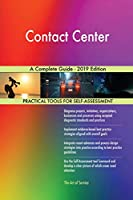 Contact Center A Complete Guide - 2019 Edition