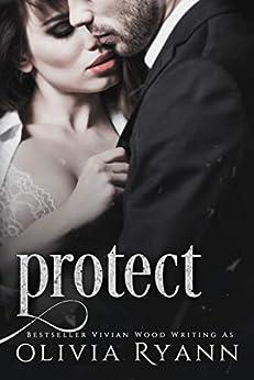 Protect: A Dark Captive Romance by [Ryann, Olivia, Wood, Vivian ]