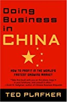 Doing Business In China: How to Profit in the World's Fastest Growing Market [並行輸入品]