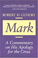 Mark: A Commentary on His Apology for the Cross