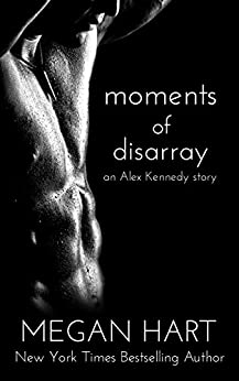 Moments of Disarray: An Alex Kennedy Story by [Hart, Megan]