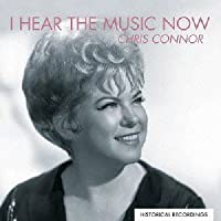 Chris Connor - I Hear The Music Now [Japan CD] XQAM-1058 by Chris Connor (2012-09-19)