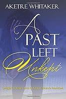 A Past Left Unkept