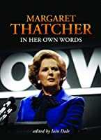 Margaret Thatcher in Her Own Words