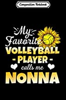 Composition Notebook: My Favorite Volleyball Player Calls Me Nonna  Journal/Notebook Blank Lined Ruled 6x9 100 Pages