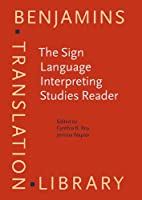 The Sign Language Interpreting Studies Reader (Benjamins Translation Library)