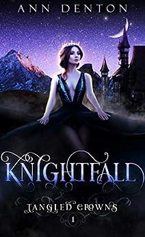 Knightfall: A Reverse Harem Fantasy (Tangled Crowns Book 1) by [Denton, Ann]